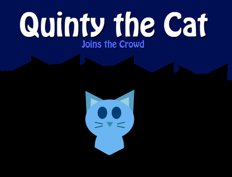 Quinty the Cat Joins the Crowd by RyanSilberman