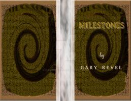 Front and Back Cover of Milestones by garyrevel