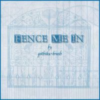 Fence Me In by gothika-brush