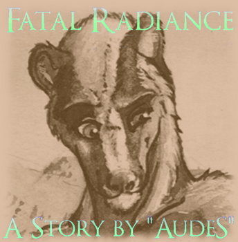 Fatal Radiance - Chapter 13 by AudeS