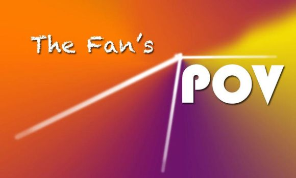 The New Fan's POV by thefanspov