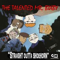 The Talented Mr. Bixby - Straight Outta Shoehorn by mrlorgin