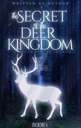 the Secret od the Deer Kingdom by LenkaAshani