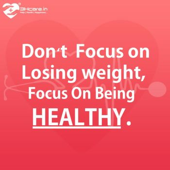 Dont Focus on Losing Weight Focus on Being Healthy by 3hcare
