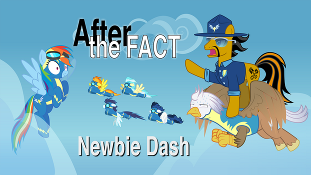 After the Fact: Newbie Dash by MLP-Silver-Quill