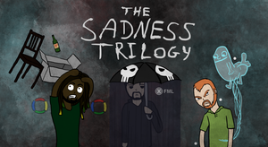 The Sadness Trilogy by AnneSQF