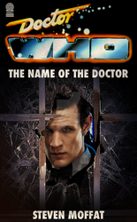 New Series Target Covers: The Name of the Doctor by ChristaMactire