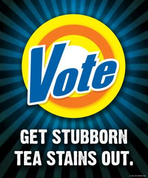 VOTE Get Tea Stains Out Poster by atxd