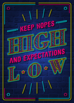 Keep Hopes High and Expectations Low by Jaaaiiro