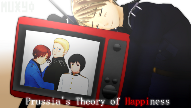 .:Prussia's Theory of Happiness:. by Muxyo