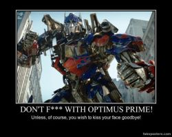 Don't (BLEEP) with Optimus Prime! by menslady125