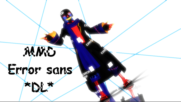 [ MMD ]  Error sans  { UP DL} by rby121174