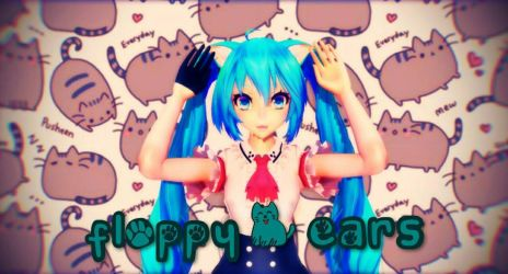 {MMD} ~Floppy ears!~ MEME (DL!) by sakuraD28