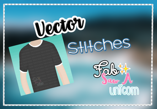 Vector Stitches ~FabSawAUnicorn. by FabSawAUnicorn