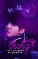 Dirty Thing / Wattpad Book Cover 45 by sahlimamat