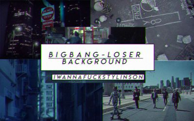 Big Bang - LOSER Background by IWannaFuckStylinson