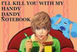 Death Note x Blues Clues by DaddyYankee4x