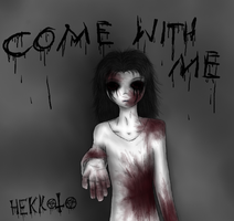 Come with me by Hekkoto