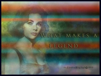 What makes a legend by EdenaBlujul
