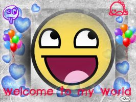 Welcome to my world by AnimeQueen4Life