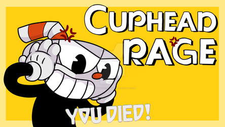 CupHead Rage by Wowgreatcontent