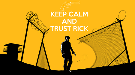 Keep Calm And Trust Rick by damilepidus