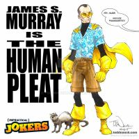 Impractical Jokers: The Human Pleat by ToddNauck