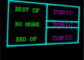 Tonic - Best Of,End Of,No More by tonic