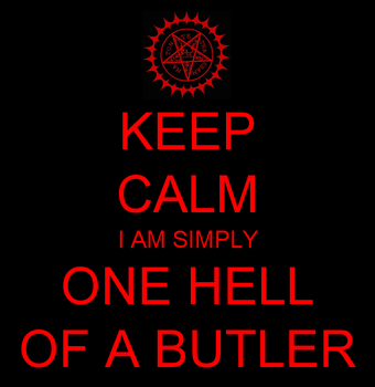 Keep Calm Black Butler by DancingBlackR