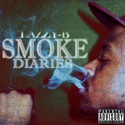 Lazzy B - Smoke Diaries by hennessy-cranberry