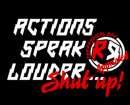 Action Speak Louder Than Words Do APPROVED by ThexRealxBanks