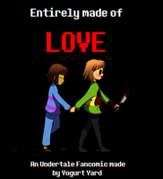 Entirely Made of LOVE Undertale Fancomic Cover by Jacky-Bunny