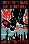 Don't Give Nazis The Liberty They Would Deny You! by poasterchild