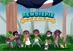 Pewdiepie: Legend of Brofist by Kiwa007