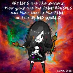 Artists are like soldiers by AlexiaChanArtist