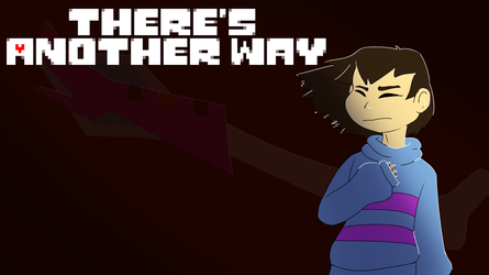 ''There's Another Way'' - REMASTERED! by TurkBurg
