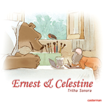 CD ROM: Ernest and Celestine Soundtrack (CH) by Grivous