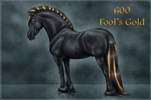 600 - Fool's Gold by Cloudrunner64