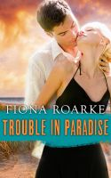 Trouble In Paradise by LHarper