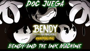 El Doc Juega BENDY AND THE INK MACHINE by TheDiswasher16