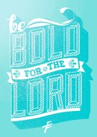 Be Bold for the Lord by janmil000