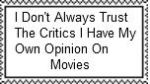I Don't Always Trust The Critics Stamp by Normanjokerwise