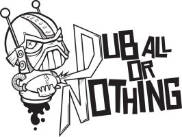 Dub all or nothing by BrentBlack