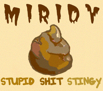 Miridy 5 Stupid Shit Stingy by Kreaten