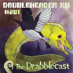Drabblecast Episode 281: Doubleheader XII by SpencerBingham