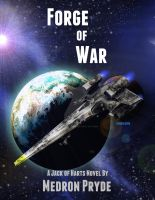 Forge of War - A Jack of Harts novel by MedronPryde