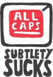 ALL CAPS t shirt: subtlety by Hardcore-Who-Fan