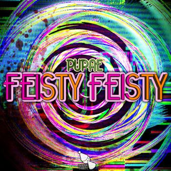 Pupae - FEISTY FEISTY - cover art by Poowis