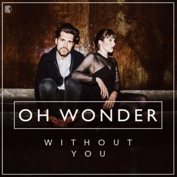 Oh Wonder: Without You by Awesmatasticaly-Cool
