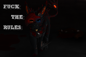 Fuck The Rules [PC] by FreakyBloody
